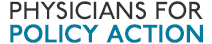 Physicians for Policy Action